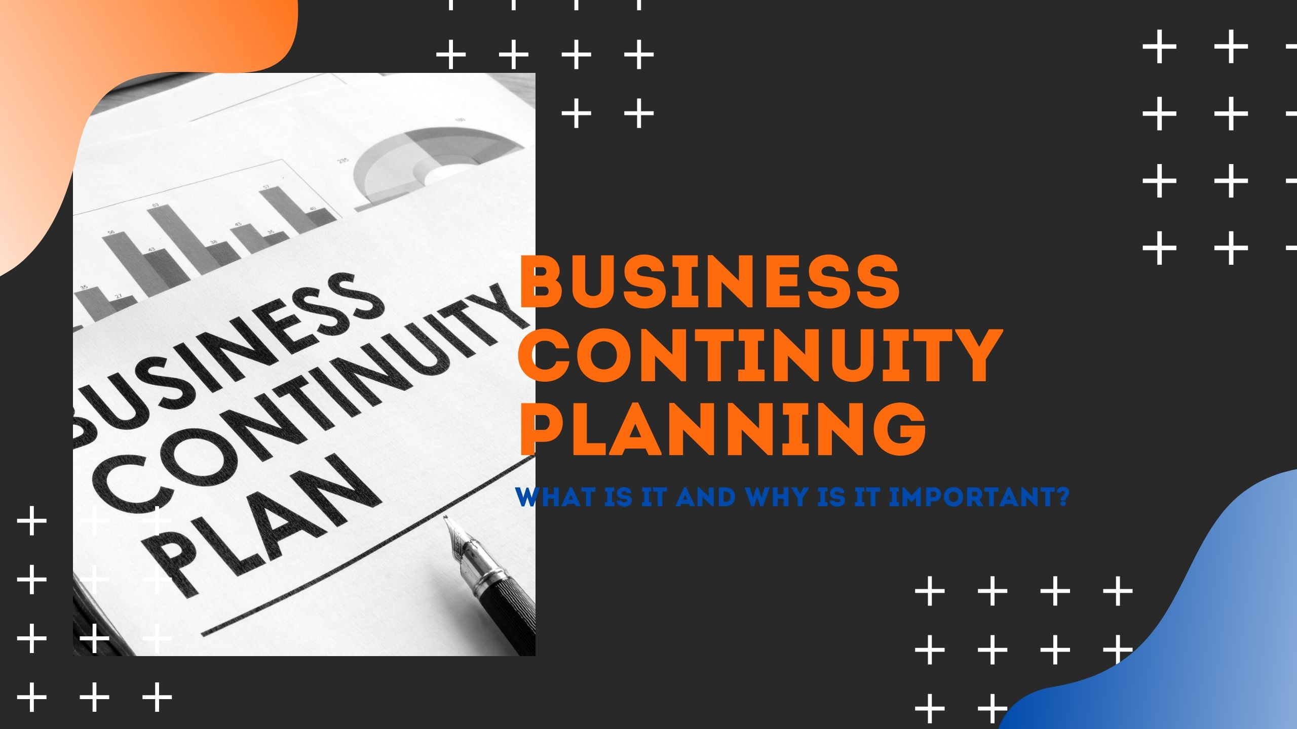 What is a Business Continuity Plan and Why It's Essential?