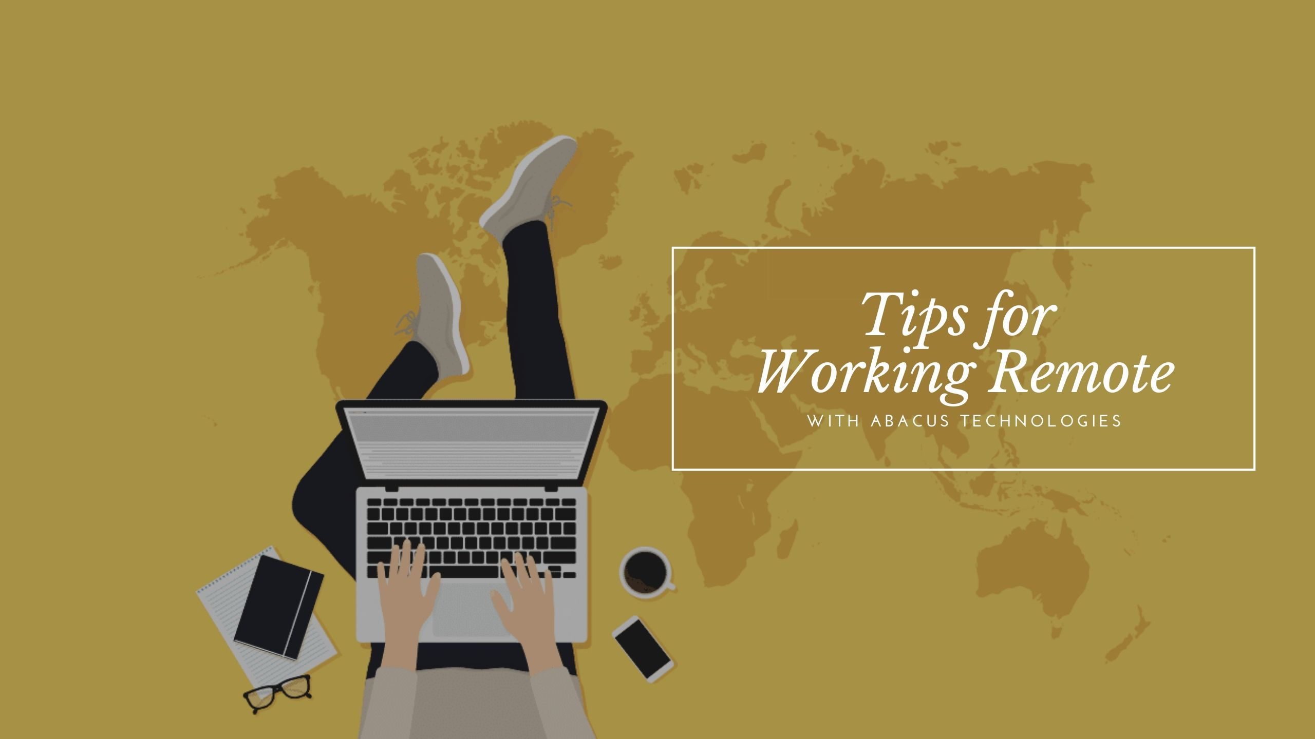 4 Tips for Working Remotely During the Coronavirus