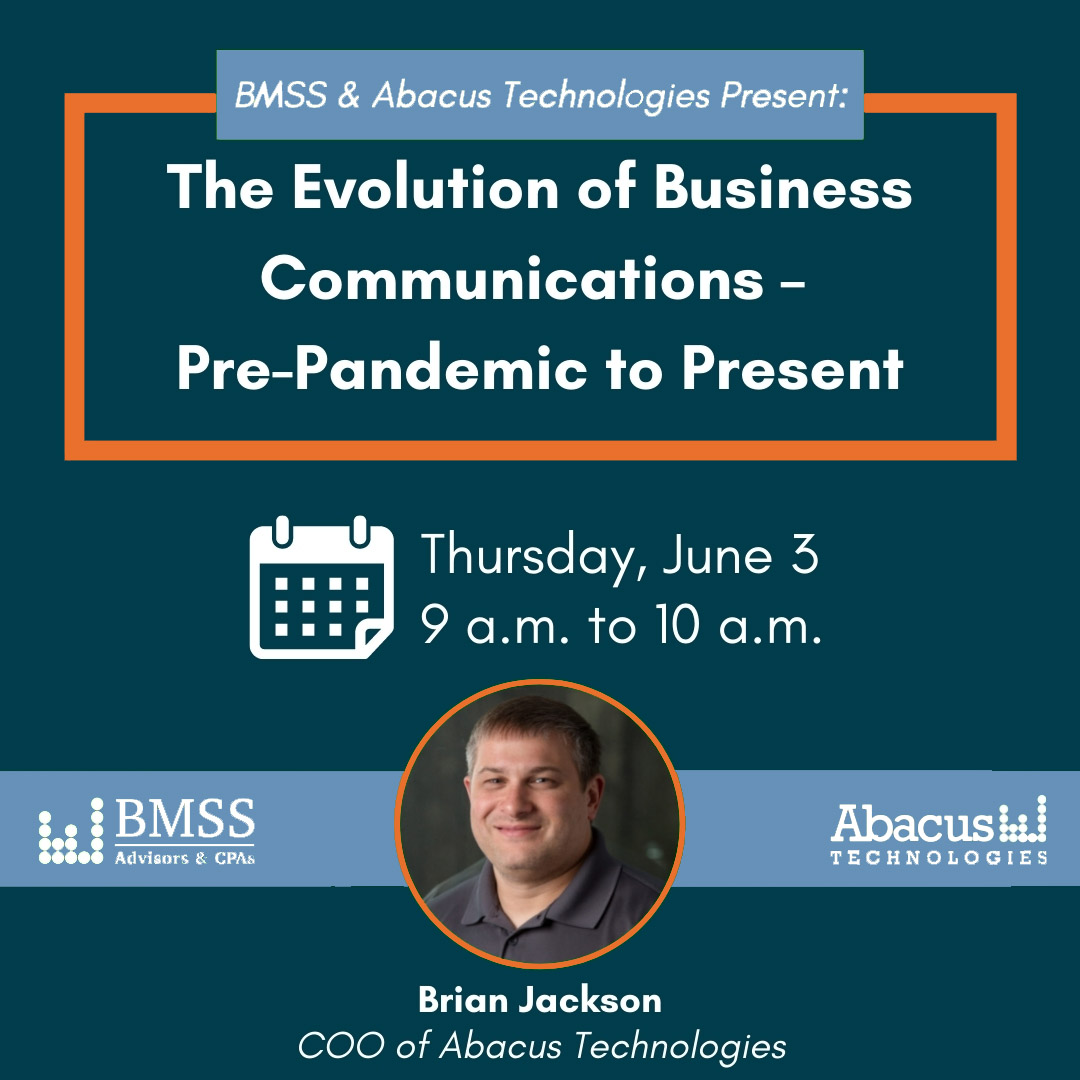 BMSS and Abacus Technologies Present: The Evolution of Communications - Pre-Pandemic to Present
